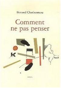 book-charbonneau-comment-ne-pas-penser