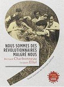 book-charbonneau-nous-sommes-des-revolutionnaires-malgre-nous